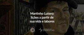 martinho-lutero-licoes-sobre-vida-labores