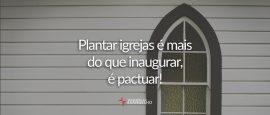 plantar-igrejas-e-mais-que-inagurar