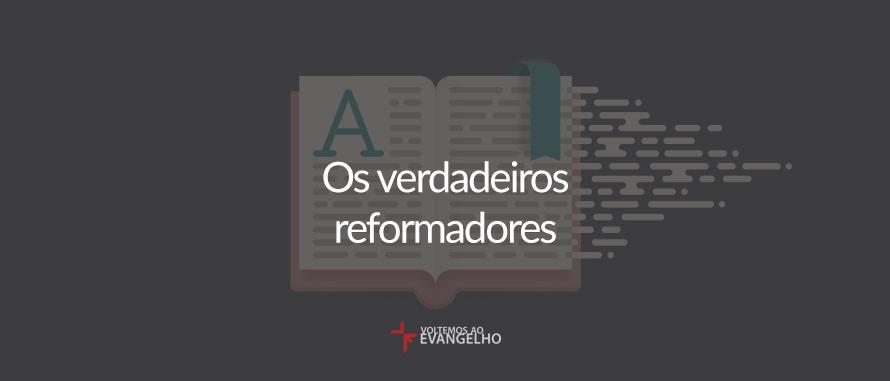 verdadeiros-reformadores