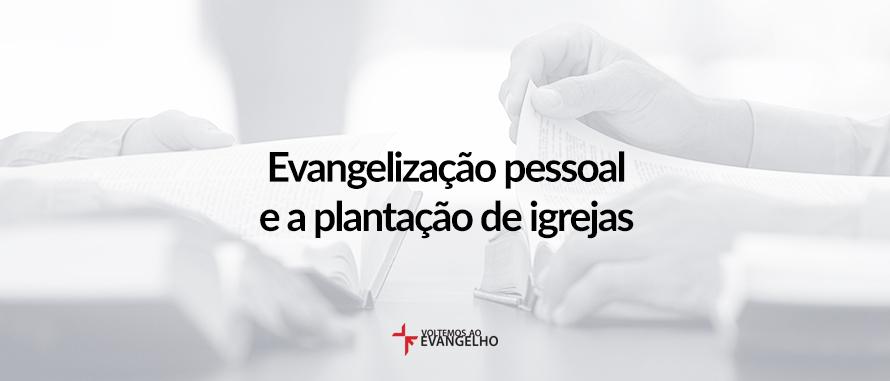 evangelização-pessoal-e-plantacao-de-igrejas