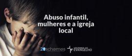 abuso-infantil-mulheres-e-a-igreja-local