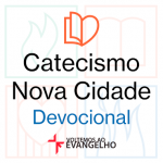 """Assine o Devocional Semanal """"Catecismo Nova Cidade"""""""