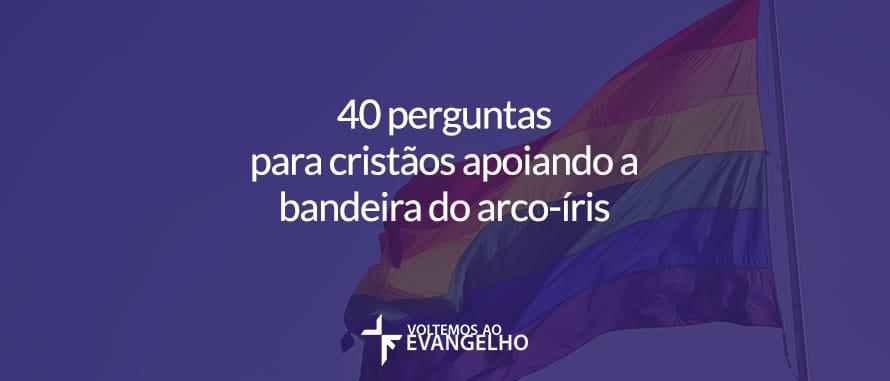 40-perguntas-cristaos-arcoiris