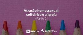 atracao-homossexual-solteirice-igreja-2
