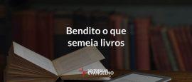 bendito-o-que-semeia-livros