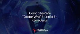 como-o-heroi-de-doctor-who