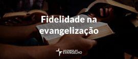 fidelidade-na-evangelizacao