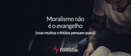 moralismo-não-e-o-evangelho