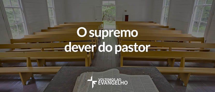 o-supremo-dever-do-pastor