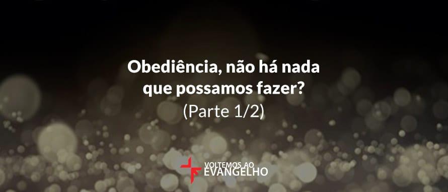 obediencia-nao-ha-nada