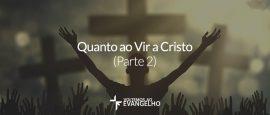 quanto-ao-vir-a-Cristo-2