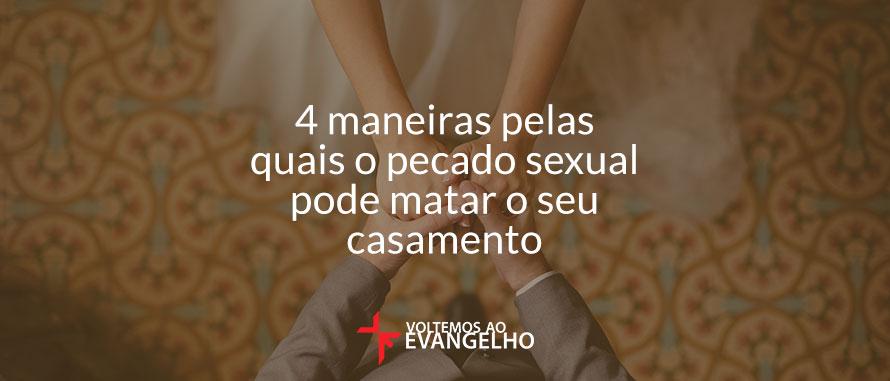 4-maneiras-quais-o-pecado-sexual-pode-matar-o-seu-casamento