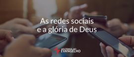 as-redes-sociais-e-a-gloria-de-Deus