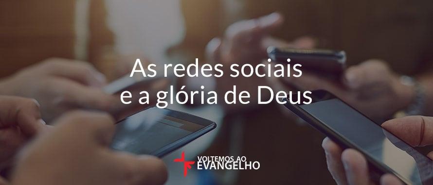 as-redes-sociais-e-a-gloria-de-Deus