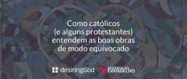 como-catolicos-e-alguns-protestantes-1