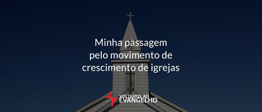 minha-passagem-pelo-movimento-de-crescimento-de-igrejas