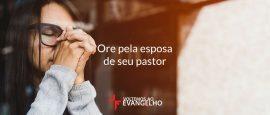 ore-pela-esposa-de-seu-pastor