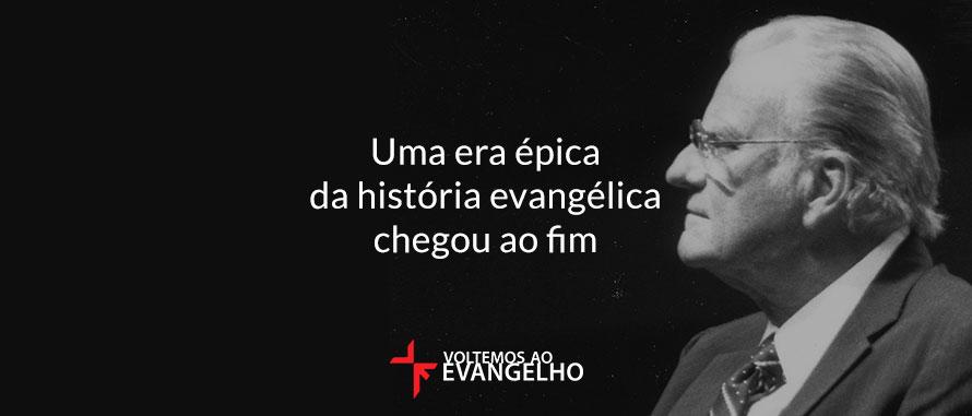 uma-era-epica-da-historia-evangelica-chegou-ao-fim
