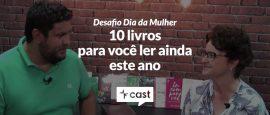 desafio-dia-da-mulher-vecast-especial