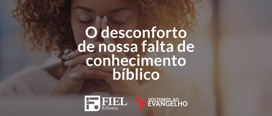 o-desconforto-de-nossa-falta-de-conhecimento-biblico