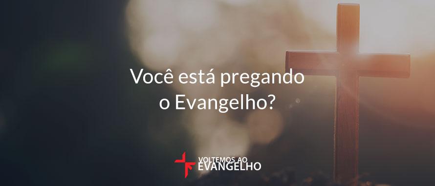 voce-esta-pregando-o-evangelho