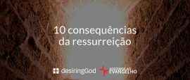 10-consequencias-da-ressurreicao