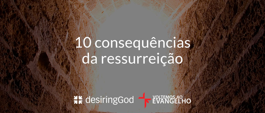 10-consequencias-da-ressurreicao