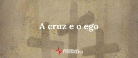 a-cruz-e-o-ego