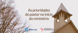 as-prioridades-do-pastor-no-inicio-do-ministerio