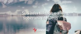 sua-infertilidade-e-a-soberania-de-Deus