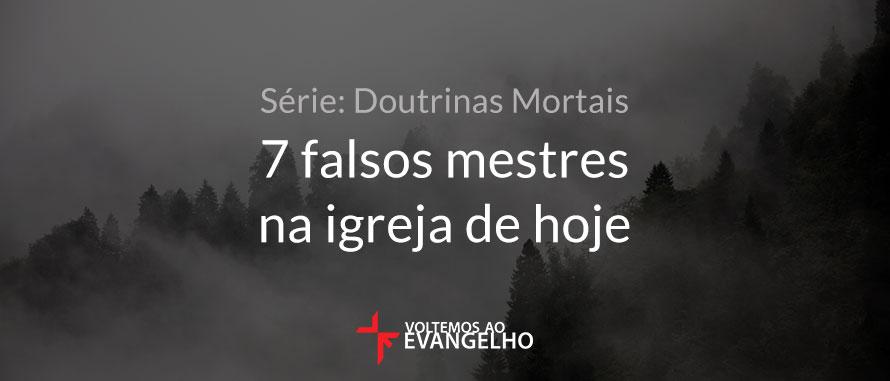 7-falsos-mestres-na-igreja-de-hoje