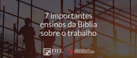 7-importantes-ensinos-da-Biblia-sobre-o-trabalho