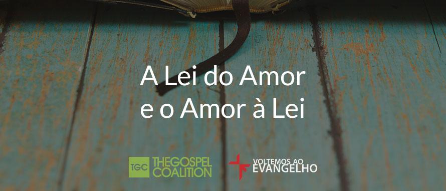a-lei-do-amor-e-o-amor-a-lei