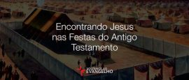 encontrando-jesus-nas-festas-do-antigo-testamento