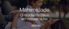 maternidade-o-moldar-de-Deus-em-nossas-vidas