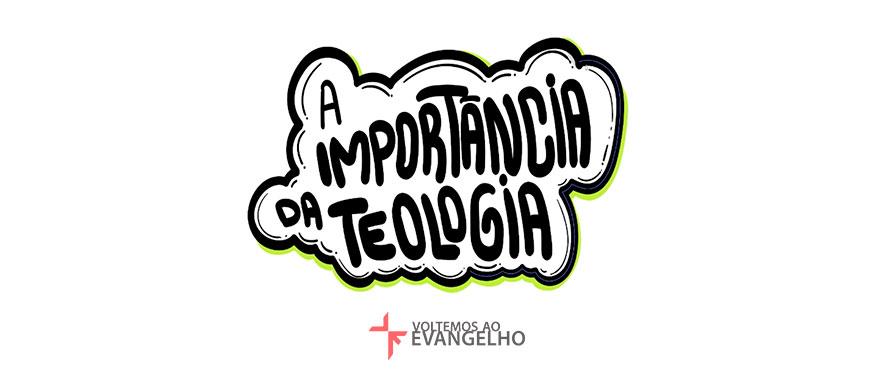 a-importancia-da-teologia
