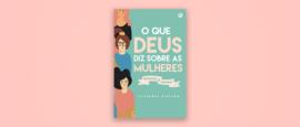 o-que-Deus-diz-sobre-as-mulheres